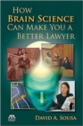 Image for How Brain Science Can Make You a Better Lawyer