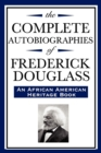 Image for The Complete Autobiographies of Frederick Douglas (an African American Heritage Book)