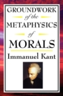 Image for Kant : Groundwork of the Metaphysics of Morals