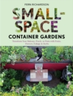 Image for Small-space container gardens  : transform your balcony, porch, or patio with fruits, flowers, foliage & herbs