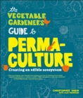 Image for The vegetable gardener's guide to permaculture  : creating an edible ecosystem