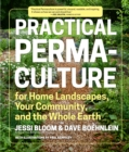 Image for Practical permaculture for home landscapes, your community, and the entire earth