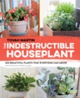 Image for The indestructible houseplant  : 200 beautiful plants that everyone can grow
