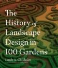 Image for History of Landscape Design in 100 Gardens