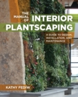 Image for The manual of interior plantscaping  : a guide to design, installation, and maintenance