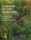 Image for Gardens of the High Line  : elevating the nature of modern landscapes