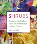 Image for Shrubs  : discover the perfect plant for every place in your garden