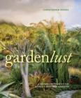 Image for Gardenlust: A Botanical Tour of the World's Best New Gardens