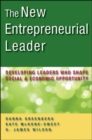 Image for The new entrepreneurial leader  : developing leaders who shape social and economic opportunity