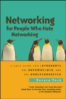 Image for Networking for people who hate networking  : a field guide for introverts, the overwhelmed, and the underconnected