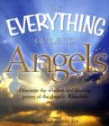 Image for The everything guide to angels  : discover the wisdom and healing power of the angelic kingdom