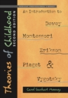 Image for Theories of childhood: an introduction to Dewey, Montessori, Erikson, Piaget, and Vygotsky