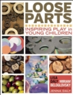 Image for Loose parts: inspiring play in young children