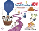 Image for Even more fizzle bubble pop & wow!: simple science experiments for young children