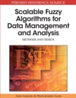 Image for Scalable Fuzzy Algorithms for Data Management and Analysis : Methods and Design
