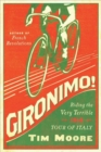 Image for Gironimo! - Riding the Very Terrible 1914 Tour of Italy