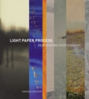 Image for Light, paper, process  : reinventing photography