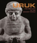 Image for Uruk  : the first city of the ancient world