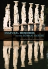 Image for Cultural Memories in the Roman Empire