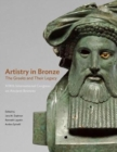 Image for Artistry in Bronze - The Greeks and Their Legacy XIXth Internationl Congress on Ancient Bronzes