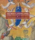 Image for Sacred Landscapes - Nature in Renaissance Manuscripts