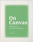 Image for On canvas  : preserving the structure of paintings