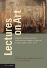 Image for Lectures on art  : selected conferences from the Acadâemie royale de peinture et de sculpture, 1667-1772