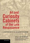 Image for Art and Curiosity Cabinets of the Late Renaissance  - A Contribution to the History of Collecting