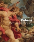 Image for Rubens  : picturing antiquity