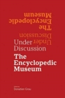 Image for Under discussion  : the encyclopedic museum