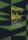 Image for Purity is a myth  : the materiality of concrete art from Argentina, Brazil, and Uruguay