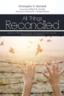 Image for All Things Reconciled: Essays On Restorative Justice, Religious Violence, and the Interpretation of Scripture