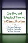 Image for Cognitive and behavioral theories in clinical practice