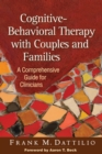Image for Cognitive-behavioral therapy with couples and families: a comprehensive guide for clinicians