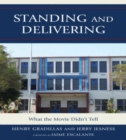 Image for Standing and Delivering : What the Movie Didn't Tell