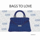 Image for Bags to Love : In Pop-Up