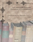 Image for Acta Sanctorum Martyrum Orientalium et Occidentalium (vol 2) : Eastern and Western Martyrdom Texts in Syriac