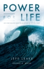 Image for Power For Life: Why Every Believer Needs to Be Baptized in the Holy Spirit
