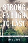 Image for Strong Enough to Last: Building Spiritual Depth into Our Kids