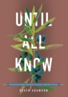 Image for Until All Know: Wholeheartedly Devoted to Jesus and His Dream