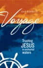Image for Voyage: Trusting Jesus in Uncharted Waters