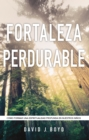 Image for Fortaleza perdurable: Como formar una espiritualidad profunda en nuestros ninos