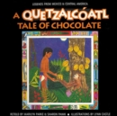 Image for A Quetzalcoatl Tale of Chocolate