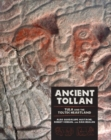 Image for Ancient Tollan : Tula and the Toltec Heartland