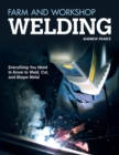 Image for Farm and Workshop Welding: Everything You Need to Know to Weld, Cut, and Shape Metal