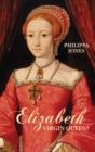 Image for Elizabeth I: Virgin Queen?