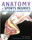 Image for Anatomy of Sports Injuries: For Fitness and Rehabilitation