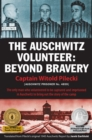 Image for The Auschwitz volunteer  : beyond bravery