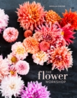 Image for The flower workshop  : lessons in arranging blooms, branches, fruits, and foraged materials