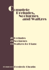 Image for Complete Preludes, Nocturnes and Waltzes : 26 Preludes, 21 Nocturnes, 19 Waltzes for Piano